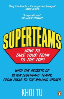 Superteams : How to Take Your Team to the Top, Paperback / softback Book