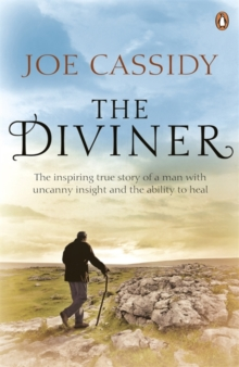The Diviner : The Inspiring True Story of a Man with Uncanny Insight and the Ability to Heal, Paperback Book