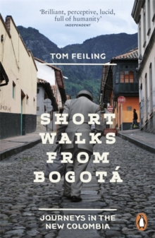 Short Walks from Bogota : Journeys in the new Colombia, Paperback / softback Book