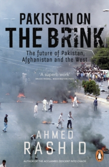 Pakistan on the Brink : The future of Pakistan, Afghanistan and the West, Paperback Book