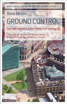 Ground Control : Fear and happiness in the twenty-first-century city, Paperback Book