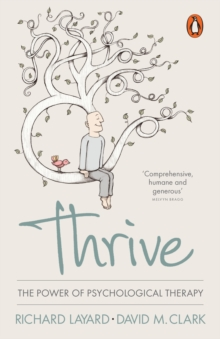 Thrive : The Power of Psychological Therapy, Paperback Book