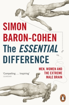 The Essential Difference : Men, Women and the Extreme Male Brain, Paperback / softback Book