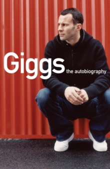 Giggs : The Autobiography, Paperback / softback Book