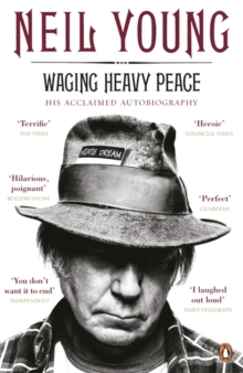 Waging Heavy Peace : A Hippie Dream, Paperback Book