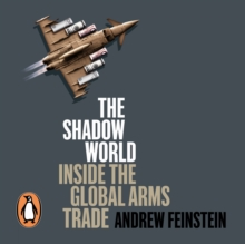 The Shadow World : Inside the Global Arms Trade, eAudiobook MP3 eaudioBook