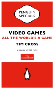 The Economist: Video Games : All the World's a Game, EPUB eBook