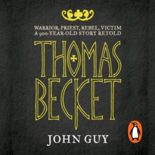 Thomas Becket : Warrior, Priest, Rebel, Victim: A 900-Year-Old Story Retold, eAudiobook MP3 eaudioBook