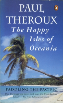 The Happy Isles of Oceania : Paddling the Pacific, EPUB eBook