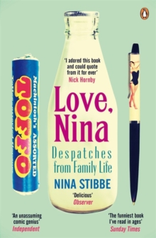 Love, Nina : Despatches from Family Life, Paperback / softback Book