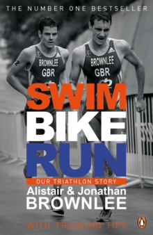 Swim, Bike, Run : Our Triathlon Story, Paperback / softback Book