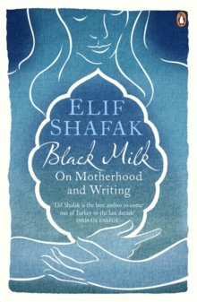 Black Milk : On Motherhood and Writing, Paperback Book