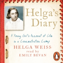 Helga's Diary : A Young Girl's Account of Life in a Concentration Camp, eAudiobook MP3 eaudioBook
