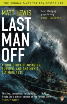 Last Man Off : A True Story of Disaster, Survival and One Man's Ultimate Test, Paperback / softback Book