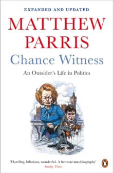 Chance Witness : An Outsider's Life in Politics, Paperback / softback Book