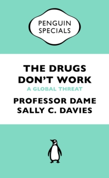 The Drugs Don't Work : A Global Threat, EPUB eBook