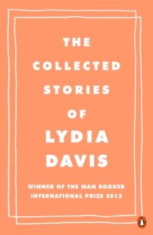 The Collected Stories of Lydia Davis, Paperback Book