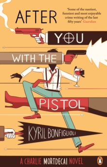 After you with the pistol : The Second Charlie Mortdecai Novel, EPUB eBook