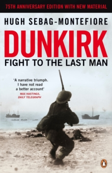 Dunkirk : Fight to the Last Man, Paperback / softback Book