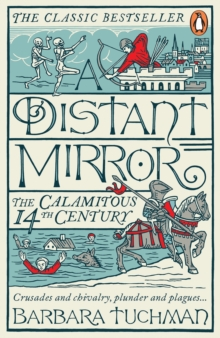 A Distant Mirror : The Calamitous 14th Century, Paperback Book