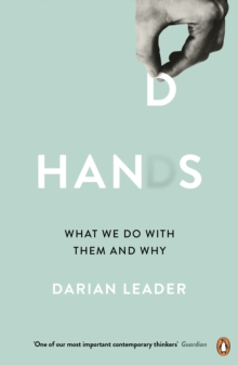 Hands : What We Do with Them - and Why, Paperback Book