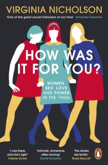 How Was It For You? : Women, Sex, Love and Power in the 1960s, EPUB eBook