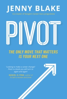Pivot : The Only Move That Matters is Your Next One, Paperback Book