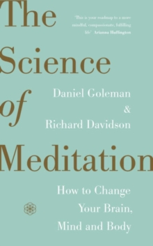The Science of Meditation : How to Change Your Brain, Mind and Body, Hardback Book