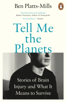 Tell Me the Planets : Stories of Brain Injury and What It Means to Survive, Paperback / softback Book