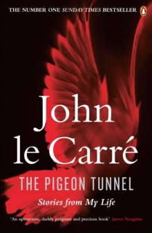 The Pigeon Tunnel : Stories from My Life, Paperback Book