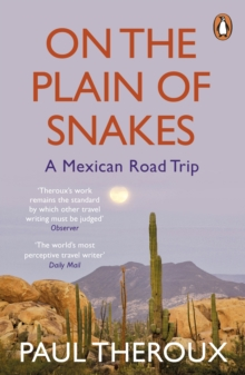 On the Plain of Snakes : A Mexican Road Trip, EPUB eBook