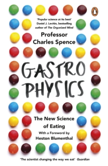 Gastrophysics : The New Science of Eating, Paperback / softback Book