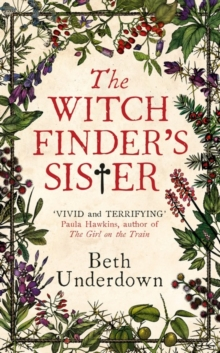 The Witchfinder's  Sister : The captivating Richard & Judy Book Club historical thriller 2018, Hardback Book
