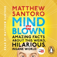 Mind = Blown : Amazing Facts About this Weird, Hilarious, Insane World, eAudiobook MP3 eaudioBook