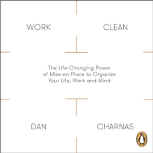 Work Clean : The Life-Changing Power of Mise-En-Place to Organize Your Life, Work and Mind, eAudiobook MP3 eaudioBook