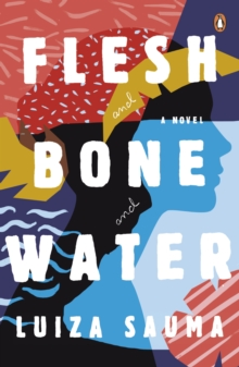 Flesh and Bone and Water, Paperback Book