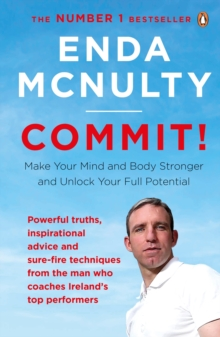 Commit! : Make Your Mind and Body Stronger and Unlock Your Full Potential, Paperback Book