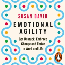 Emotional Agility : Get Unstuck, Embrace Change and Thrive in Work and Life, eAudiobook MP3 eaudioBook