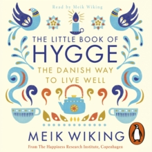 The Little Book of Hygge : The Danish Way to Live Well, eAudiobook MP3 eaudioBook