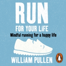 Run for Your Life : Mindful Running for a Happy Life, eAudiobook MP3 eaudioBook