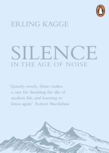 Silence : In the Age of Noise, EPUB eBook
