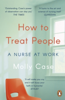 How to Treat People : A Nurse at Work, EPUB eBook