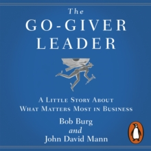 The Go-Giver Leader : A Little Story About What Matters Most in Business, eAudiobook MP3 eaudioBook