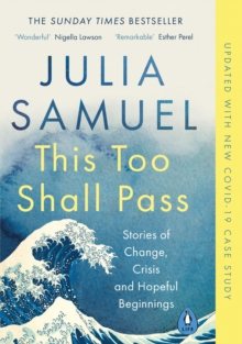 This Too Shall Pass : Stories of Change, Crisis and Hopeful Beginnings, EPUB eBook