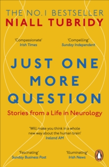 Just One More Question : Stories from a Life in Neurology, Paperback / softback Book