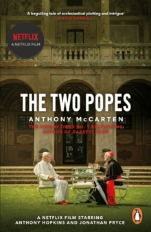 The Two Popes : Official Tie-in to Major New Film Starring Sir Anthony Hopkins, Paperback / softback Book