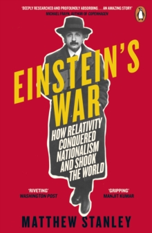 Einstein's War : How Relativity Conquered Nationalism and Shook the World, EPUB eBook