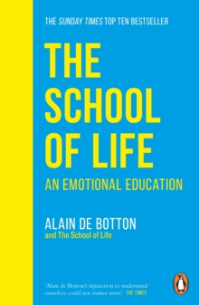 The School of Life : An Emotional Education, Paperback / softback Book
