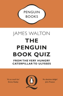 The Penguin Book Quiz : From The Very Hungry Caterpillar to Ulysses - The Perfect Gift!, Paperback / softback Book