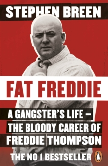 Fat Freddie : A gangster's life - the bloody career of Freddie Thompson, Paperback / softback Book